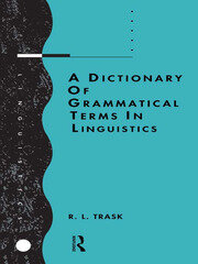 A Dictionary of Grammatical Terms in Linguistics - 1st Edition book cover