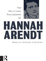 The Political Philosophy of Hannah Arendt - 1st Edition book cover