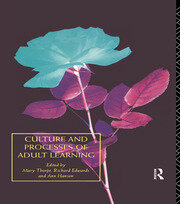 Culture and Processes of Adult Learning - 1st Edition book cover