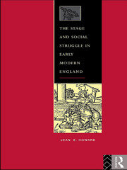 The Stage and Social Struggle in Early Modern England - 1st Edition book cover
