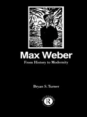 Max Weber: From History to Modernity - 1st Edition book cover