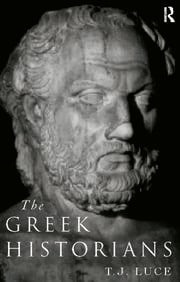 The Greek Historians - 1st Edition book cover