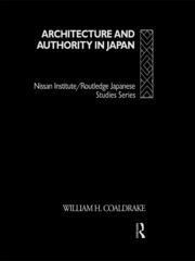 Architecture and Authority in Japan - 1st Edition book cover