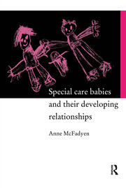 Special Care Babies and their Developing Relationships - 1st Edition book cover