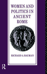 Women and Politics in Ancient Rome - 1st Edition book cover