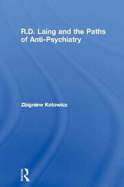 R.D. Laing and the Paths of Anti-Psychiatry - 1st Edition book cover