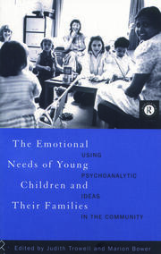 The Emotional Needs of Young Children and Their Families - 1st Edition book cover