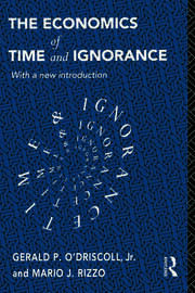 The Economics of Time and Ignorance - 2nd Edition book cover