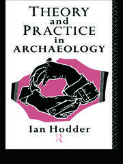 Theory and Practice in Archaeology - 1st Edition book cover