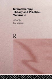 Dramatherapy: Theory and Practice, Volume 3 - 1st Edition book cover