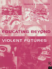 Educating Beyond Violent Futures - 1st Edition book cover
