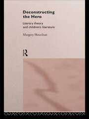 Deconstructing the Hero - 1st Edition book cover