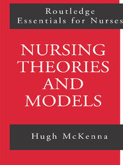 Nursing Theories and Models - 1st Edition book cover