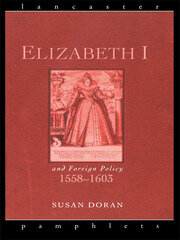Elizabeth I and Foreign Policy, 1558-1603 - 1st Edition book cover