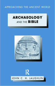 Archaeology and the Bible - 1st Edition book cover