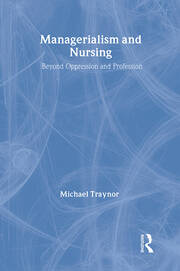 Managerialism and Nursing - 1st Edition book cover