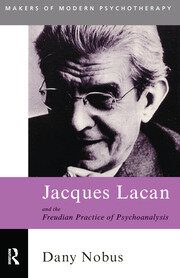 Jacques Lacan and the Freudian Practice of Psychoanalysis - 1st Edition book cover
