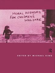 Moral Agendas For Children's Welfare - 1st Edition book cover