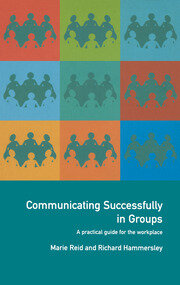 Communicating Successfully in Groups : A Practical Guide for the Workplace - 1st Edition book cover