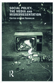 Social Policy, the Media and Misrepresentation - 1st Edition book cover