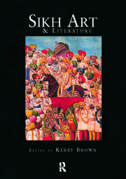 Sikh Art and Literature - 1st Edition book cover