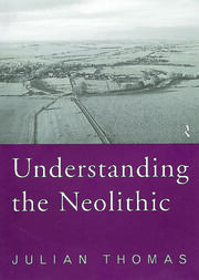 Understanding the Neolithic - 2nd Edition book cover