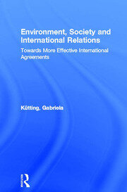 Environment, Society and International Relations - 1st Edition book cover