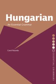 Hungarian: An Essential Grammar - 1st Edition book cover