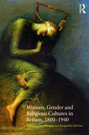 Women, Gender and Religious Cultures in Britain, 1800-1940 - 1st Edition book cover