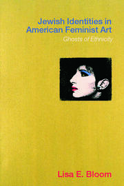 Jewish Identities in American Feminist Art - 1st Edition book cover