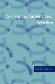 Creating the Future School - 1st Edition book cover