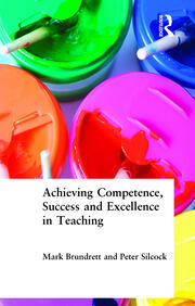 Achieving Competence, Success and Excellence in Teaching - 1st Edition book cover