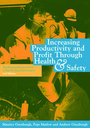 Increasing Productivity and Profit through Health and Safety: The Financial Returns from a Safe Working Environment