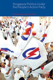 Singapore Politics Under the People's Action Party - 1st Edition book cover