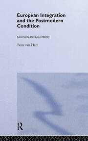 European Integration and the Postmodern Condition - 1st Edition book cover