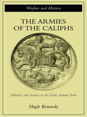 The Armies of the Caliphs - 1st Edition book cover