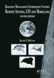Resource Management Information Systems: Remote Sensing, GIS and Modelling, Second Edition