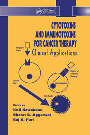 Cytotoxins and Immunotoxins for Cancer Therapy: Clinical Applications