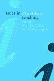 Issues in Art and Design Teaching - 1st Edition book cover