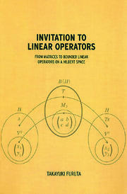 Invitation to Linear Operators: From Matrices to Bounded Linear Operators on a Hilbert Space
