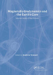 Magnetohydrodynamics and the Earth's Core: Selected Works by Paul Roberts
