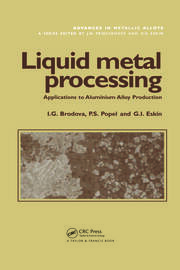 Liquid Metal Processing: Applications to Aluminium Alloy Production