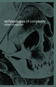 Archaeologies of Complexity - 1st Edition book cover