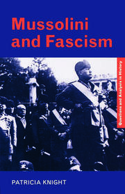 Mussolini and Fascism - 1st Edition book cover