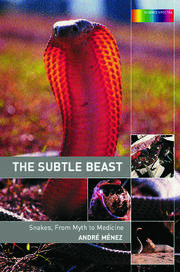 The Subtle Beast: Snakes, From Myth to Medicine