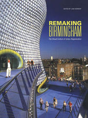 Remaking Birmingham - 1st Edition book cover
