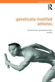 Genetically Modified Athletes - 1st Edition book cover