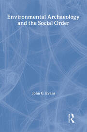Environmental Archaeology and the Social Order - 1st Edition book cover