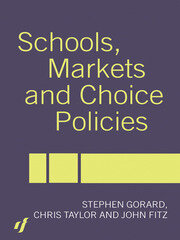 Schools, Markets and Choice Policies - 1st Edition book cover