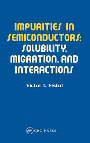 Impurities in Semiconductors: Solubility, Migration and Interactions